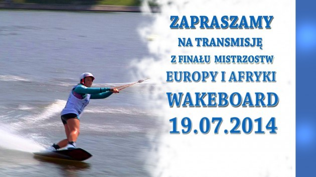 16th  Cable Wakebord Europe & Africa Championships Ostróda